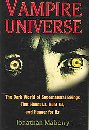 Vampire Universe: The Dark World of Supernatural Beings That Haunt Us, Hunt Us, and Hunger for Us